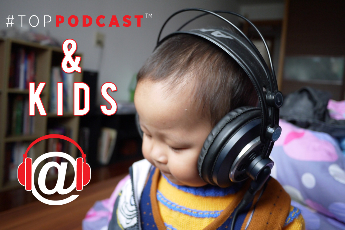 TopPodcasts for Kids? Podcast Networks Are Betting Kids Will Listen!