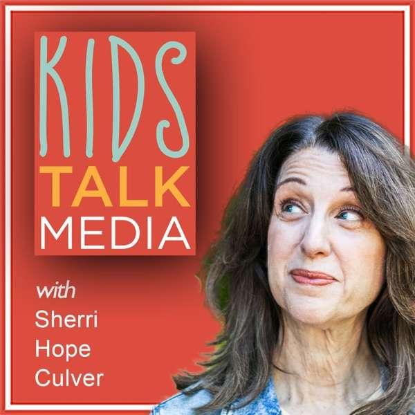 Sherri Hope Culver – Host of Kids Talk Media – Top Kids Podcasts Podfluencer of the Week
