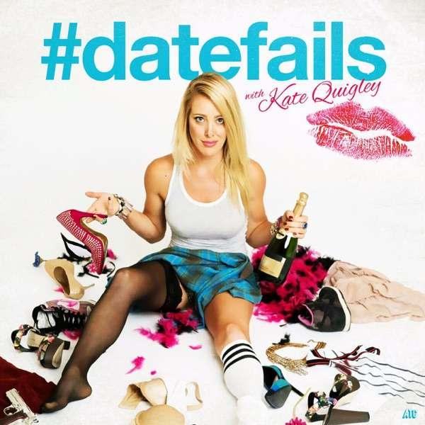 #DateFails w/ Kate Quigley