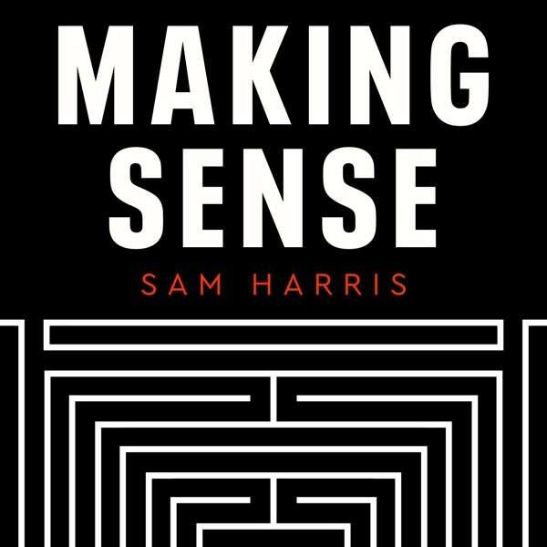 Making Sense with Sam Harris