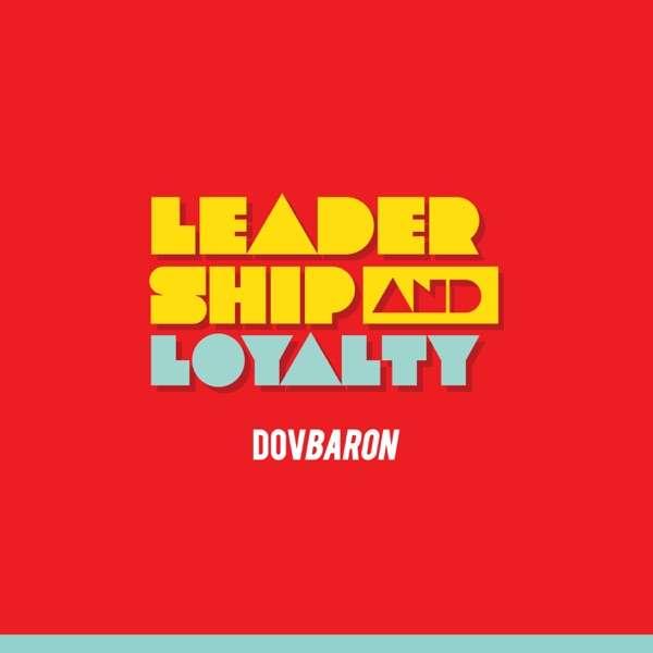 Leadership and Loyalty™
