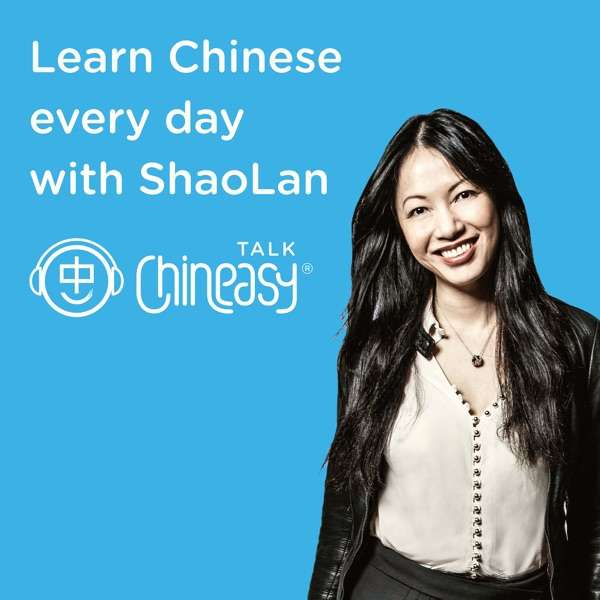 Talk Chineasy – Learn Chinese every day with ShaoLan
