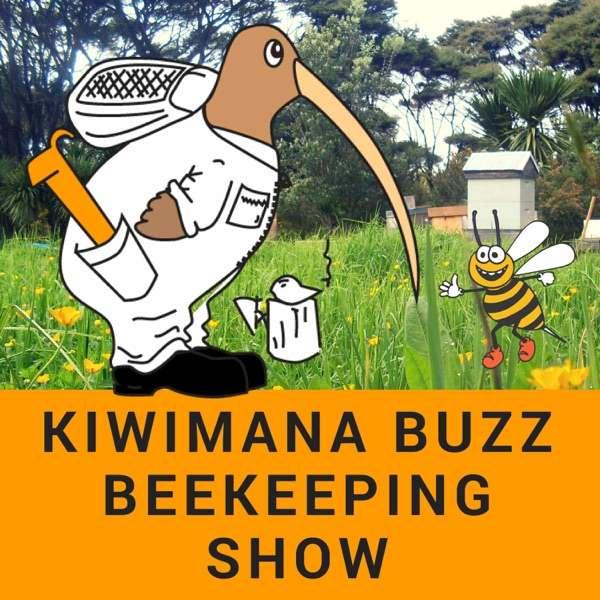 kiwimana Buzz Beekeeping Show – A Beekeeping Podcast/Show