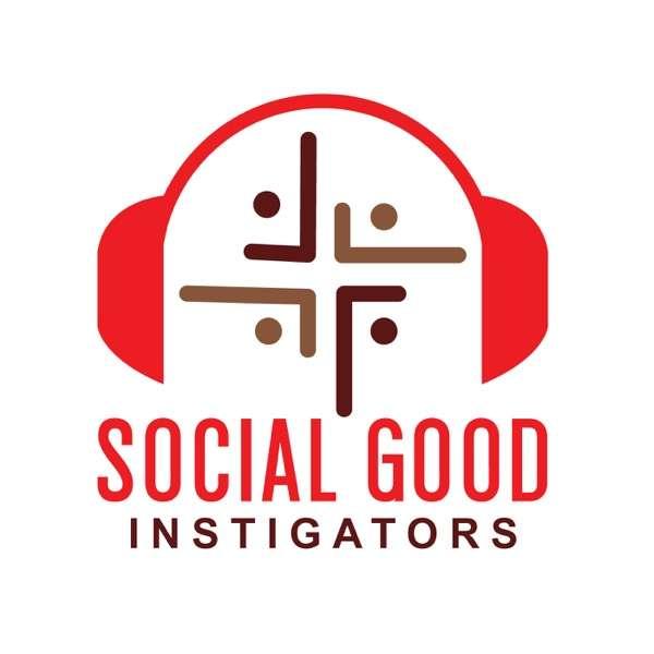 Social Good Instigators Podcast
