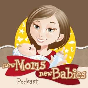 New Moms, New Babies: Tips, Tricks, Sanity Savers