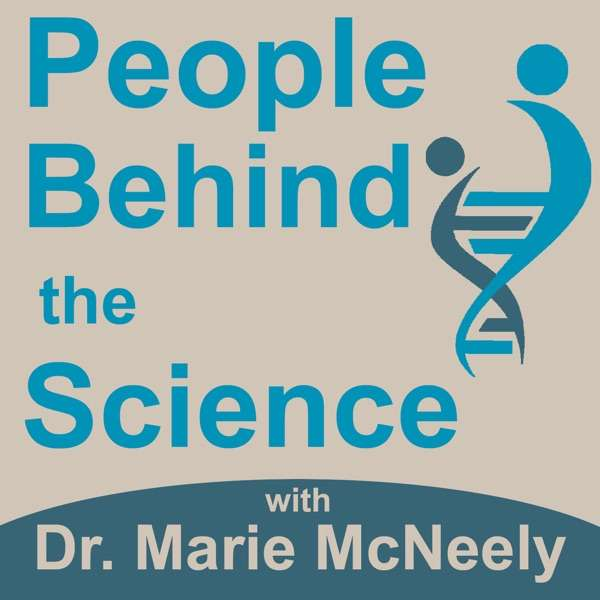 People Behind the Science Podcast – Stories from Scientists about Science, Life, Research, and Science Careers