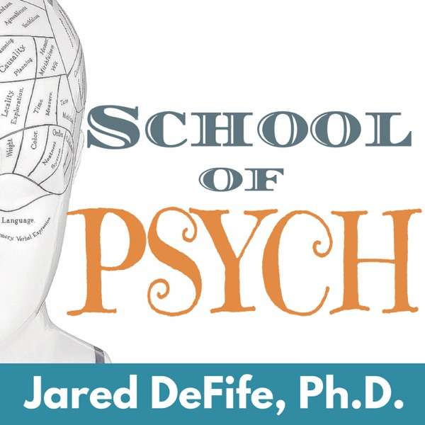 School of Psych | Insightful interviews and stories about psychology, culture, and relationships.