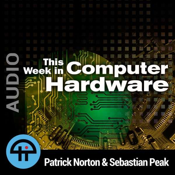 This Week in Computer Hardware (Audio)