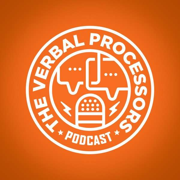 The Verbal Processor's Podcast
