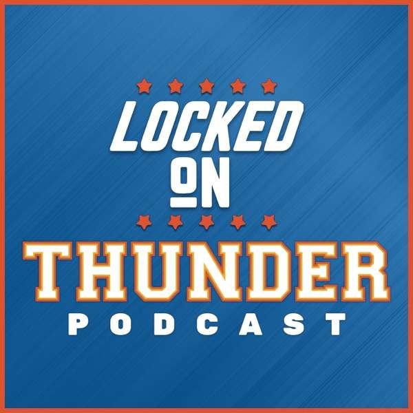 Locked On Thunder – Daily Podcast On The Oklahoma City Thunder