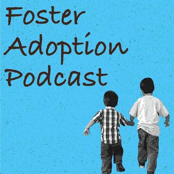 Foster Adoption Podcast