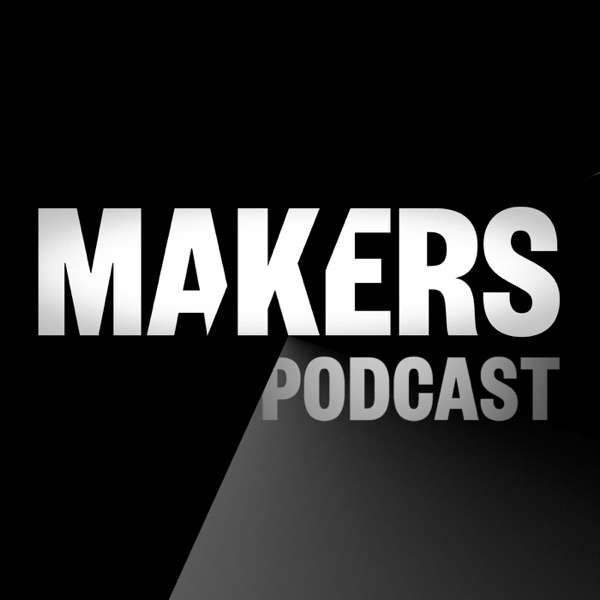 MAKERS Podcast