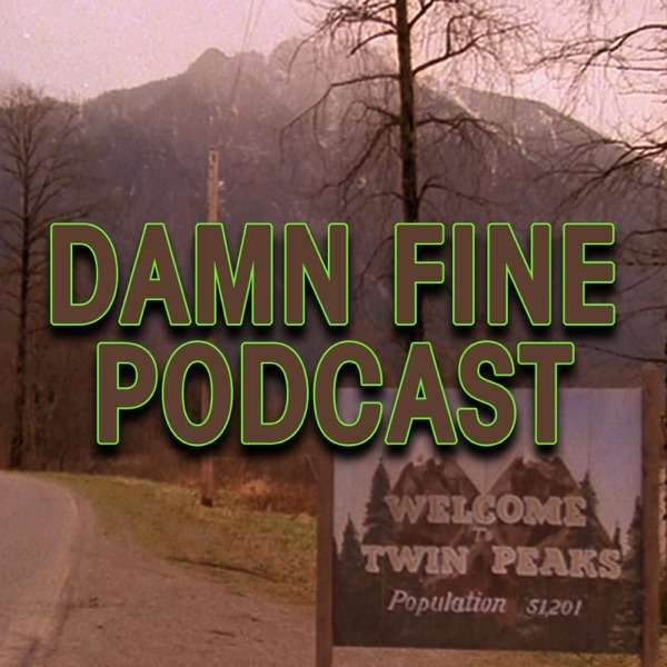 Damn Fine Podcast – A Twin Peaks Podcast