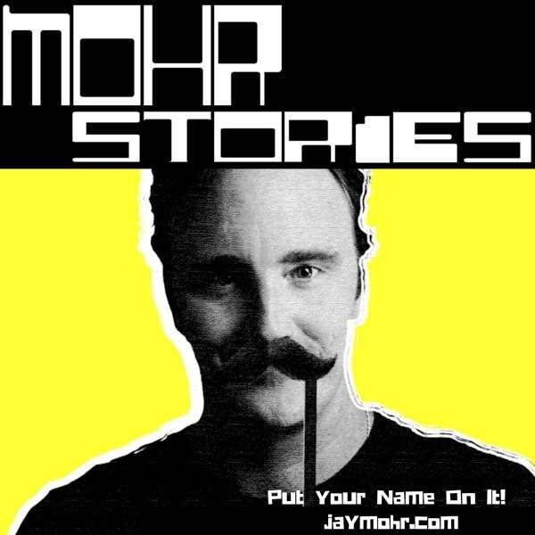 Mohr Stories – JayMohr.com