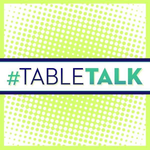 #TableTalk