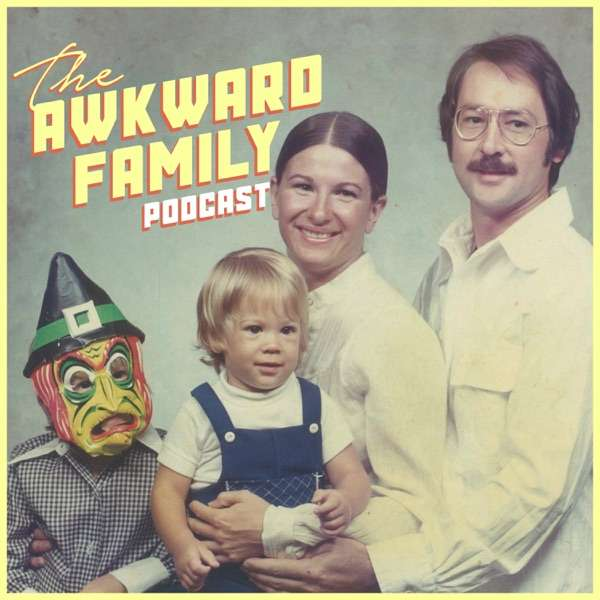 The Awkward Family Podcast