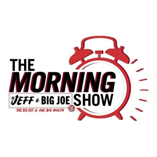 The Jeff and Big Joe Show Podcast