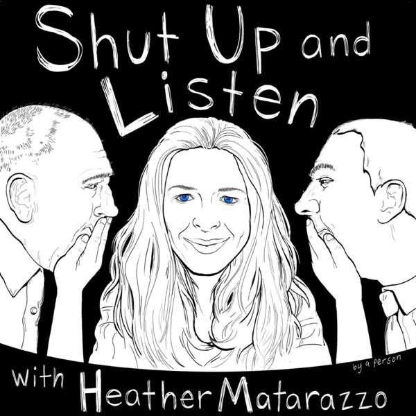 Shut Up and Listen with Heather Matarazzo