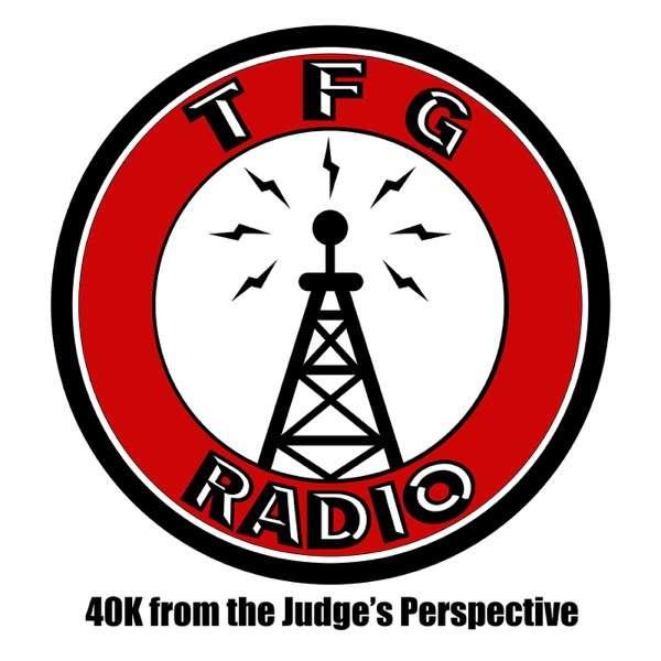 TFG Radio – A Warhammer 40k Podcast
