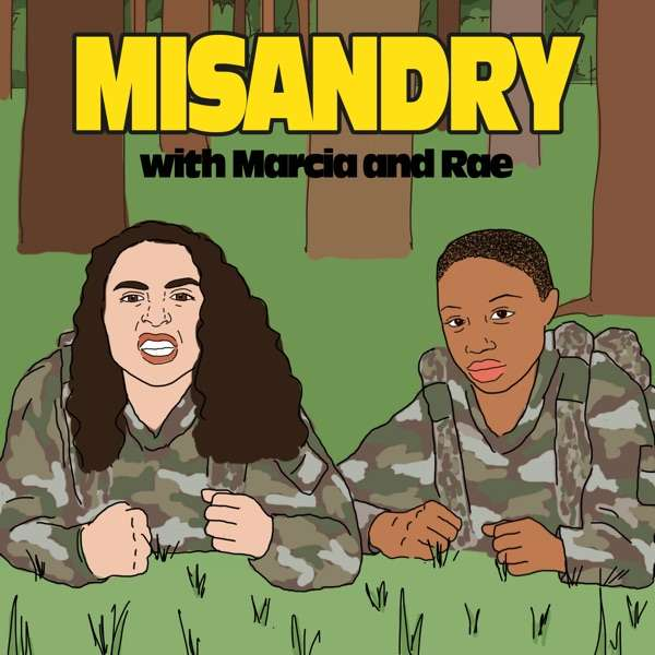Misandry with Marcia and Rae