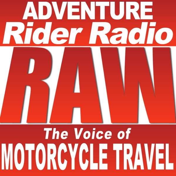 Adventure Rider Radio RAW Motorcycle Roundtable Talks