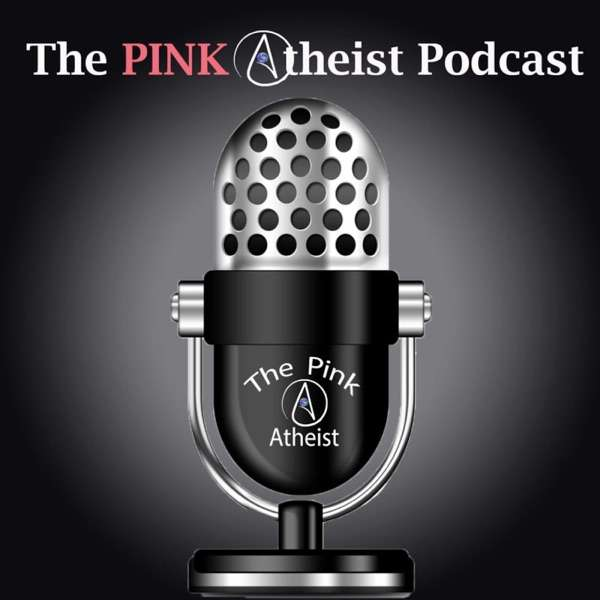 The Pink Atheist  Podcast