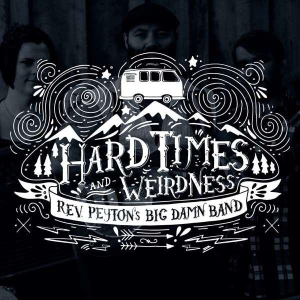 Hard Times & Weirdness