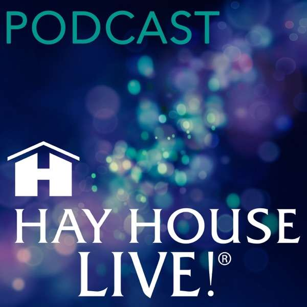 Hay House Live!® Podcast