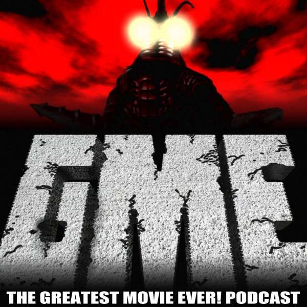 The Greatest Movie EVER! Podcast