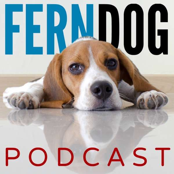 FernDog Podcast: Dog Training & Behavior Tips and Advice