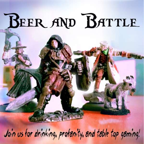 Beer and Battle :podcast