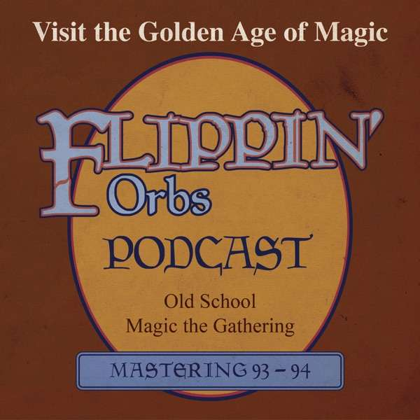Flippin' Orbs – An Old School MtG Podcast