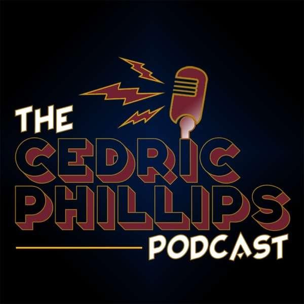 The Cedric Phillips Podcast