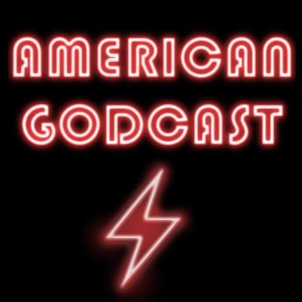 American Gods: American Godcast