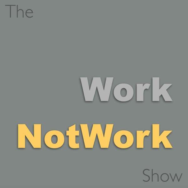 The WorkNotWork Show