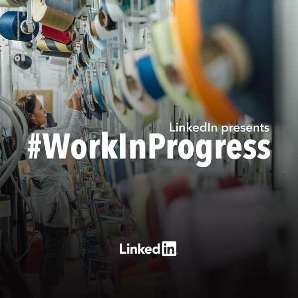 LinkedIn's Work In Progress
