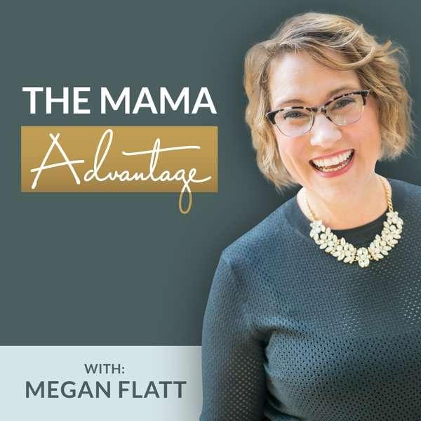 The Mama Advantage Podcast