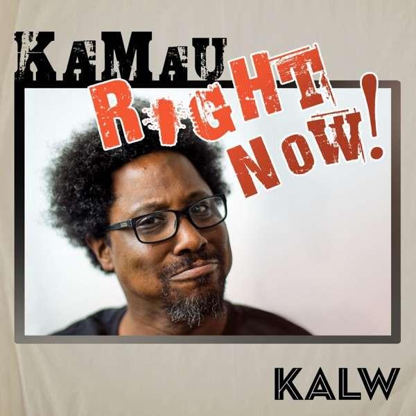 Kamau Right Now!