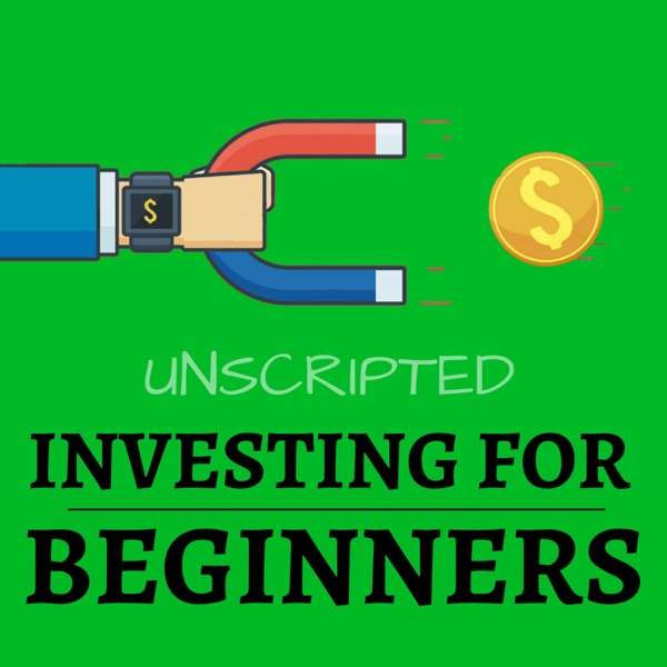 Investing For Beginners Podcast: Learn How To Invest Money And Get Better Return On Investment