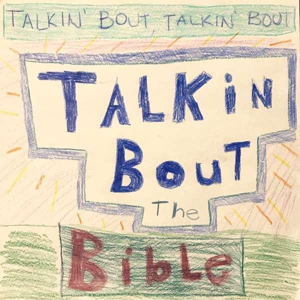 Talkin' Bout Talkin' Bout Talkin' Bout the Bible