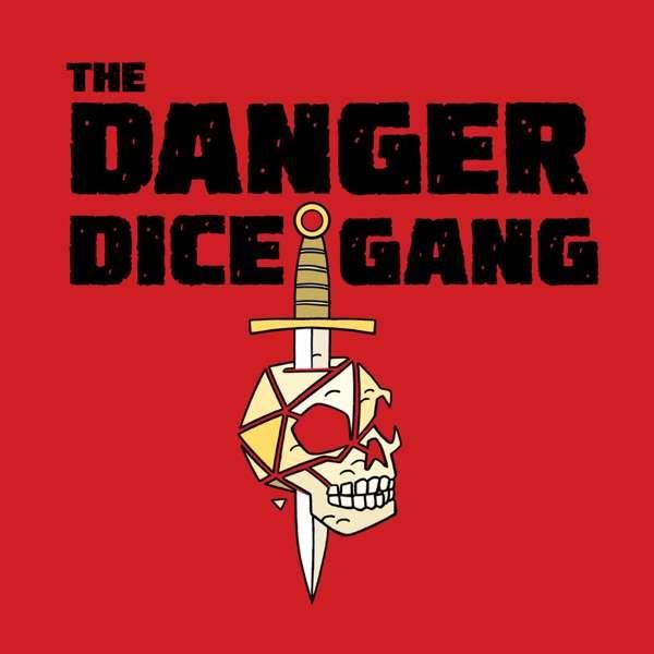 The Danger Dice Gang
