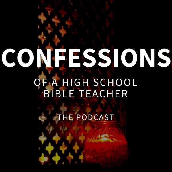 Confessions of a High School Bible Teacher