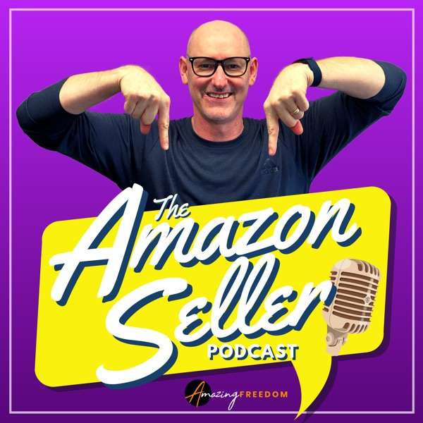 The Amazon Seller Podcast Private Label Show