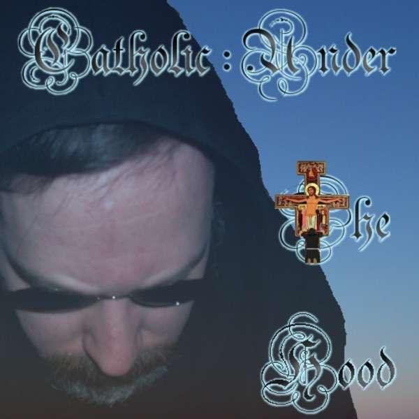 Catholic:Under The Hood
