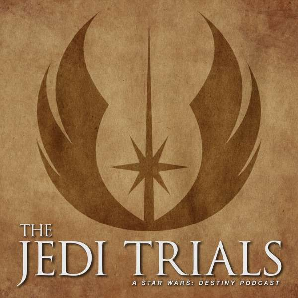 The Jedi Trials | A Star Wars: Destiny Podcast