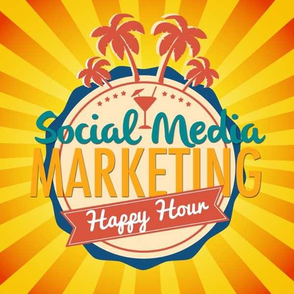 Social Media Marketing Happy Hour Podcast