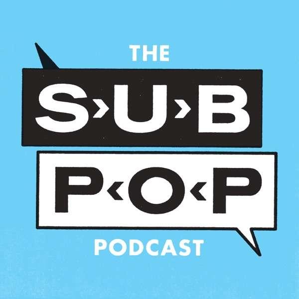 The Sub Pop Podcast
