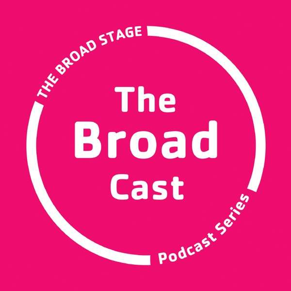 The Broad Cast