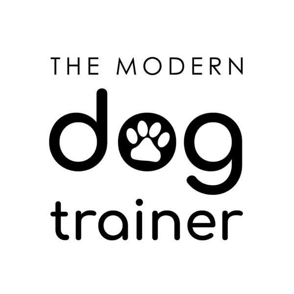 The Modern Dog Trainer Podcast
