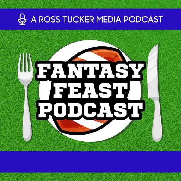 Fantasy Feast: NFL Fantasy Football Podcast